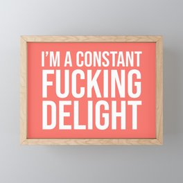 I'm a Constant Fucking Delight (Living Coral) Framed Mini Art Print
