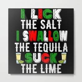 Lick Swallow Suck Cinco De Mayo Metal Print