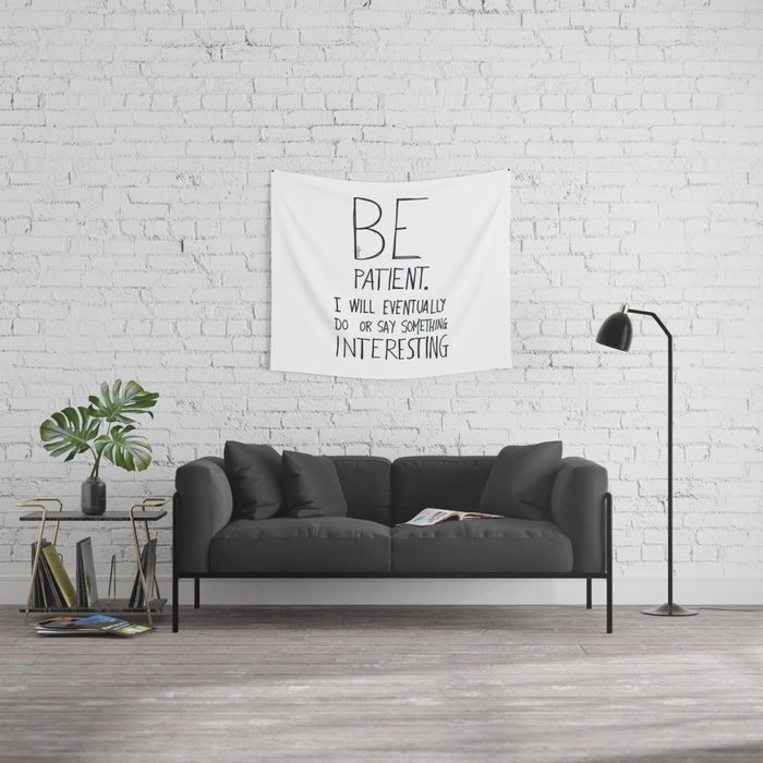 Be patient. Wall Tapestry
