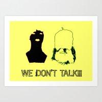 We Don't Talk Art Print