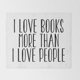 I Love Books More Than I love People Throw Blanket