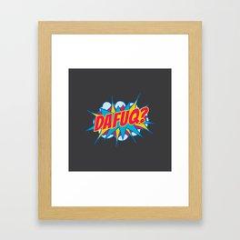 Dafuq? Framed Art Print