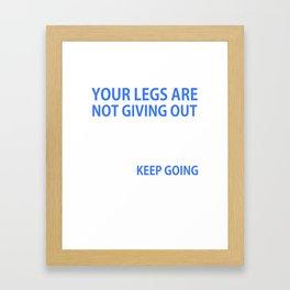 Your Head is Giving Up Motivational Running T-shirt Framed Art Print