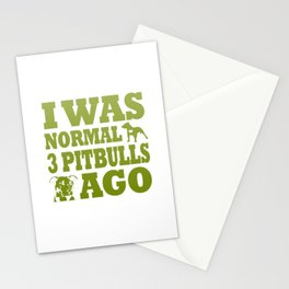 I Was Normal 3 Pitbulls Ago Stationery Cards