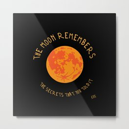 The Moon Remembers The Secrets That You Told It Metal Print