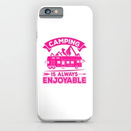 Camping Is Always Enjoyable mag iPhone Case
