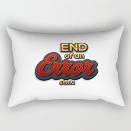 End of An Error 2021 Rectangular Pillow