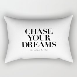 Chase Your Dreams in High Heels black and white typography poster bedroom decor wall art Rectangular Pillow