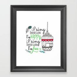 I Sing Because I'm Happy - color Framed Art Print