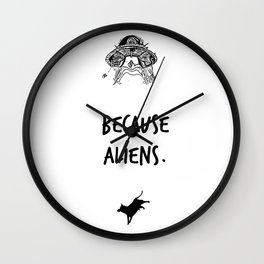 Because Aliens. Wall Clock