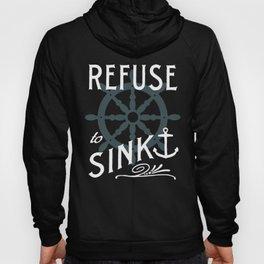 Refuse to Sink Hoody