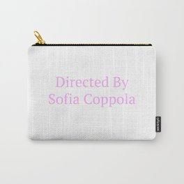 Directed by Sofia Coppola Carry-All Pouch