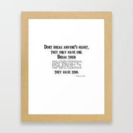 Don't Break Anyone's Heart Framed Art Print