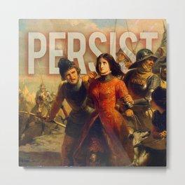 Persist. Metal Print