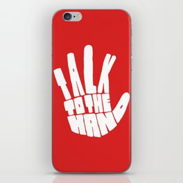 Talk To The Hand iPhone Skin