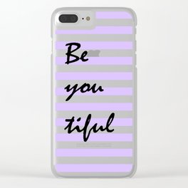 Lilac Be You...tiful Clear iPhone Case