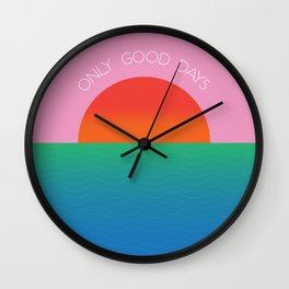 Only Good Days - Colorful Sunset/Sunrise Water Scene Wall Clock