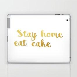 Stay home Eat cake Laptop & iPad Skin