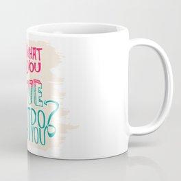 What do you love? Coffee Mug