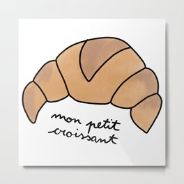 Mon petit croissant Cute Coffee Dates Cute Viennoiserie Lover Gift Croissant Lover Pastry Gift Cute Metal Print