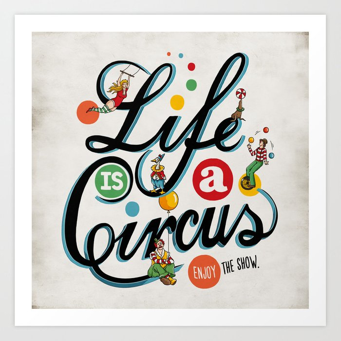 lowest price 849ff 0e741 Life Is A Circus Art Print by esterkay
