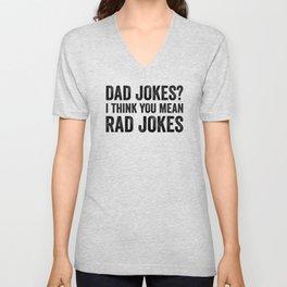 Dad Jokes I Think You Mean Rad Jokes Unisex V-Neck