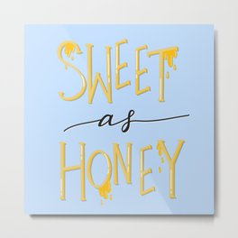 Sweet as Honey Metal Print