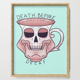Death before decaf - Coffee Skull Mug Serving Tray