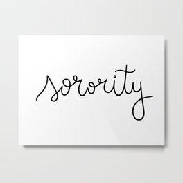Sorority for all women - feminist lettering Metal Print