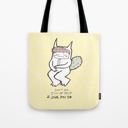 I'll Eat You Up I Love You So Tote Bag
