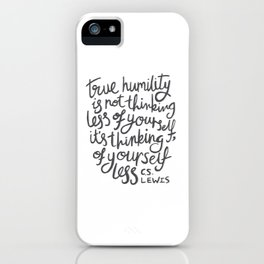 True Humility CS Lewis Quote - Hand Lettering Grey iPhone Case
