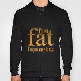 I'm Not Fat Hoody