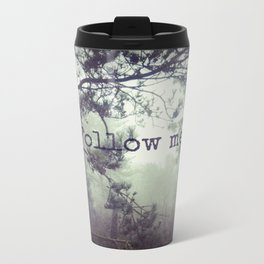 Follow me Metal Travel Mug