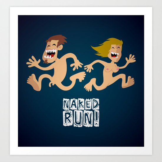 Naked Run! Art Print