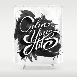 Calm your tits Shower Curtain