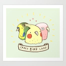 Crazy Bird Lady Art Print