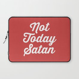 Not Today Satan Funny Quote Laptop Sleeve