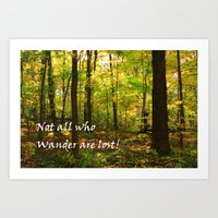 not all who wander are lost Art Prints featuring Not All Who Wander... by Lyle Hatch