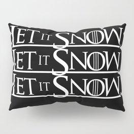 LET IT SNOW LET IT SNOW LET IT SNOW Pillow Sham