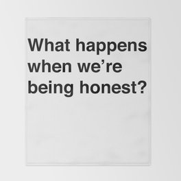 When We're Being Honest Throw Blanket