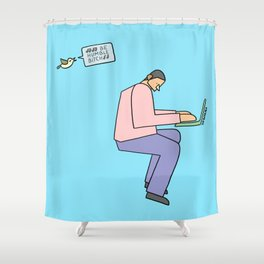 sit down and work Shower Curtain