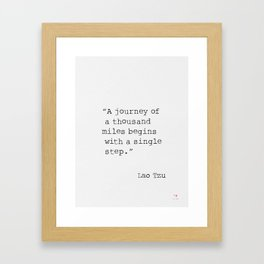 A journey of a thousand miles begins with a single step. Framed Art Print