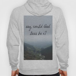 Say, could that lass be I? Hoody