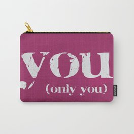 YOU (only you) Carry-All Pouch