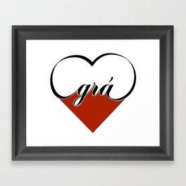 Grá (Irish Love!) Framed Art Print