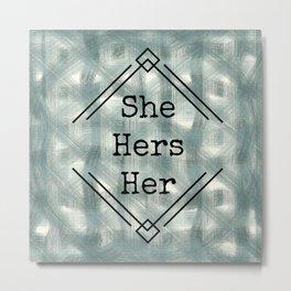 She/Her Pronouns blue Tint Metal Print