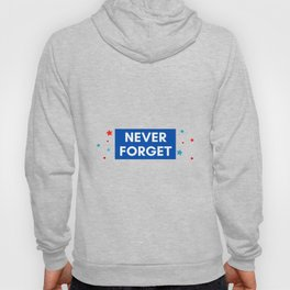 Never Forget Hoody