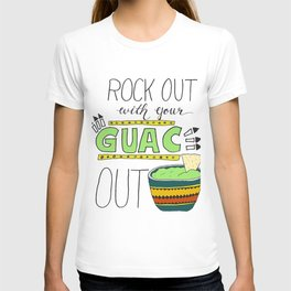 Rock out with your guac out T-shirt