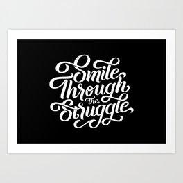 Smile through the struggle (black & white) Art Print