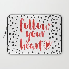 Follow Your Heart Quote Laptop Sleeve